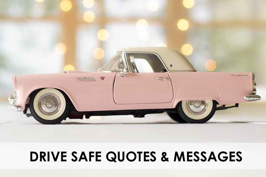 Drive Safely Messages & Quotes